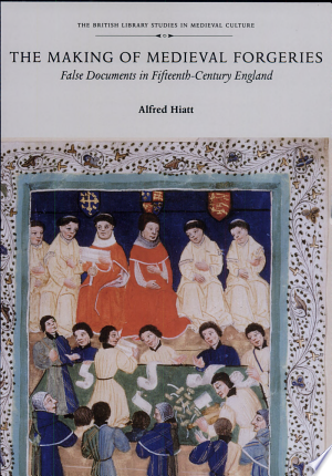 Download The Making of Medieval Forgeries Free Books - Read Books