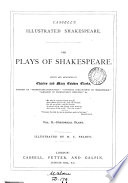 Cassell's illustrated Shakespeare. The plays of Shakespeare, ed. and annotated by C. and M.C. Clarke, illustr. by H.C. Selous