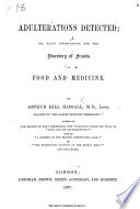Adulterations Detected  Or  Plain Instructions for the Discovery of Frauds in Food and Medicine Book