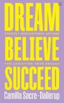 Dream Believe Succeed