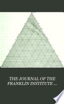 The Journal Of The Franklin Institute Devoted To Science And The Mechanic Arts