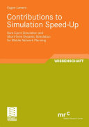 Contributions to Simulation Speed Up