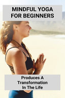 Mindful Yoga For Beginners