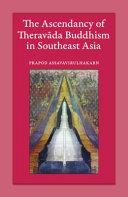 The Ascendancy of Therav  da Buddhism in Southeast Asia Book