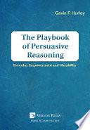 The Playbook Of Persuasive Reasoning