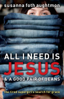 All I Need Is Jesus and a Good Pair of Jeans Pdf/ePub eBook