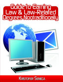 GUIDE to EARNING LAW and LAW RELATED DEGREES NONTRADITIONALLY