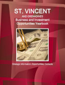 St  Vincent and Grenadines Business and Investment Opportunities Yearbook   Strategic Information  Opportunities  Contacts