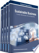 """Sustainable Business: Concepts, Methodologies, Tools, and Applications: Concepts, Methodologies, Tools, and Applications"" by Management Association, Information Resources"
