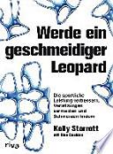 Werde ein geschmeidiger Leopard  : die sportliche Leistung verbessern, Verletzungen vermeiden und Schmerzen lindern