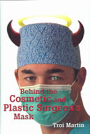 Behind the Cosmetic and Plastic Surgeon s Mask
