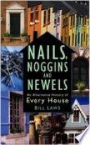 Nails  Noggins and Newels