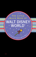 The Little Black Book of Walt Disney World, 2013 Edition