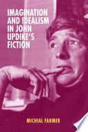 Imagination And Idealism In John Updike S Fiction