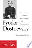 Book cover for Fyodor Dostoevsky-- in the beginning (1821-1845) : a life in letters, memoirs and criticism