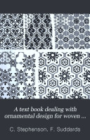 A Text Book Dealing with Ornamental Design for Woven Fabrics