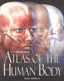 The Illustrated Atlas of the Human Body Book