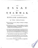 An Essay On Grammar As It May Be Applied To The English Language