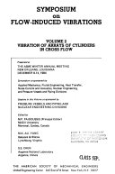 Symposium on Flow Induced Vibrations  Vibration of arrays of cylinders in cross flow Book