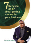 7 Things to Know About Getting Money for Your Business Book