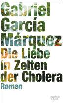 Die Liebe in Zeiten der Cholera