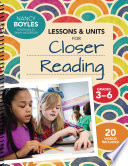 Lessons and Units for Closer Reading  Grades 3 6 Book