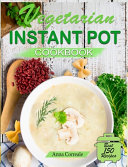 Vegetarian Instant Pot Cookbook