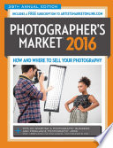 2016 Photographer's Market  : How and Where to Sell Your Photography
