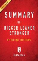 Summary of Bigger Leaner Stronger Book