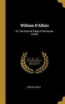 William D'Albini: Or, the Second Siege of Rochester Castle
