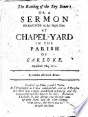 The Rattling of the Dry Bones  Or  A Sermon Preached in the Night Time at Chapel yard in the Parish of Carluke  Clydsdale May 1672