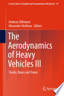 The Aerodynamics of Heavy Vehicles III