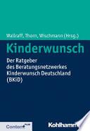 Kinderwunsch  : Der Ratgeber des Beratungsnetzwerkes Kinderwunsch Deutschland (BKiD)