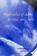 Hydraulics of Dams and River Structures Book