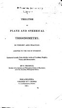 A Treatise of Plane and Spherical Trigonometry, in Theory and Practice