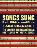 Songs Sung Red, White, and Blue Pdf/ePub eBook