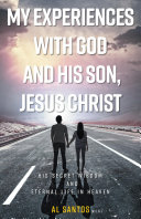 My Experiences with God and his Son, Jesus Christ