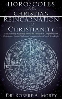 Horoscopes and the Christian Reincarnation and Christianity