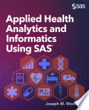 Applied Health Analytics and Informatics Using SAS