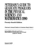 Peterson s Guide to Graduate Programs in the Physical Sciences and Mathematics 1990 Book