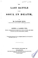 The Last Battle of the Soul in Death     Edited by Gabriel Neil  with a Biographical Sketch of the Author  and Some Account of His Manuscript Works   With a Portrait  and a Facsimile
