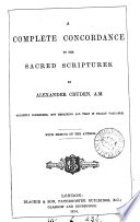 A complete concordance to the sacred Scriptures  slightly condensed Book