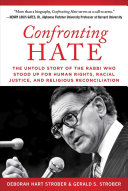 link to Confronting hate : the untold story of the Rabbi who stood up for human rights, racial justice, and religious reconciliation in the TCC library catalog
