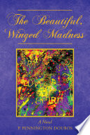 The Beautiful Winged Madness