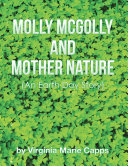Molly McGolly and Mother Nature: An Earth Day Story Pdf/ePub eBook