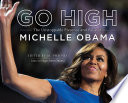 Go High  The Unstoppable Presence and Poise of Michelle Obama