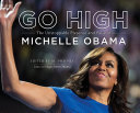 Go High: The Unstoppable Presence and Poise of Michelle Obama Pdf/ePub eBook