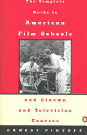 The Complete Guide to American Film Schools and Cinema and Television Courses