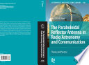 The Paraboloidal Reflector Antenna in Radio Astronomy and Communication  : Theory and Practice