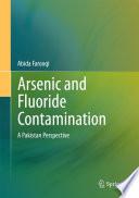 Arsenic and Fluoride Contamination